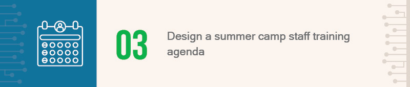 Use these tips to design a summer camp staff training agenda.